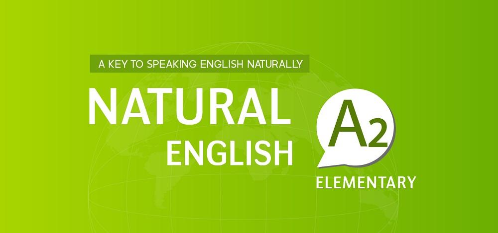 NATURAL ENGLISH A2 (2019)