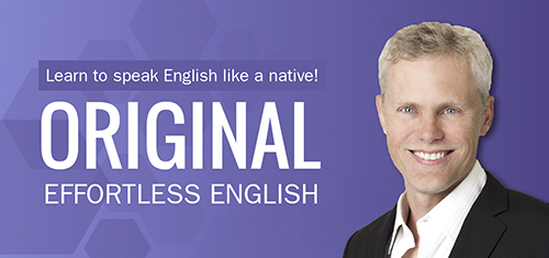 ORIGINAL EFFORTLESS ENGLISH