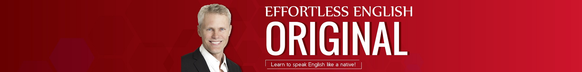 ORIGINAL EFFORTLESS ENGLISH banner